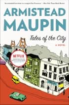 Tales of the City - A Novel ebook by Armistead Maupin