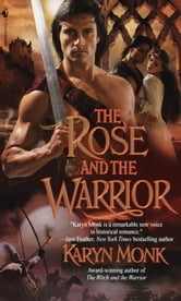 The Rose and the Warrior ebook by Karyn Monk