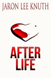 After Life ebook by Jaron Lee Knuth