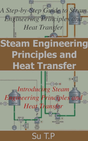Steam Engineering Principles and Heat Transfer