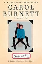 Carrie and Me ebook by Carol Burnett