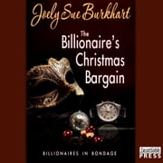 The Billionaire's Christmas Bargain - Billionaires in Bondage, Book 3 audiobook by Joely Sue Burkhart