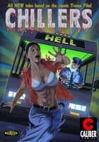 Chillers - Book One ebook by Daniel Boyd, Jason Pell, Robert Tinnell,...