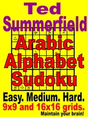 Arabic Alphabet Sudoku Puzzles ebook by Ted Summerfield