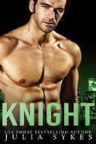 Knight ebook by Julia Sykes