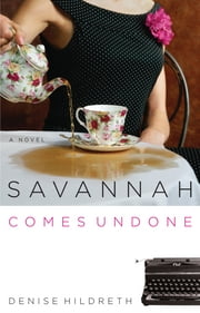 Savannah Comes Undone ebook by Denise Hildreth Jones