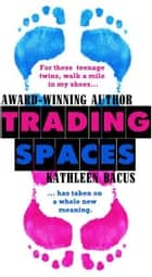 Trading Spaces ebook by Kathleen Bacus