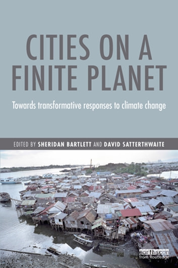 Cities on a Finite Planet - Towards transformative responses to climate change ebook by