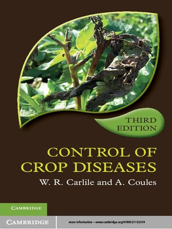 Control of Crop Diseases ebook by Dr W. R. Carlile,Dr A. Coules
