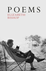 Poems - The Centenary Edition ebook by Elizabeth Bishop