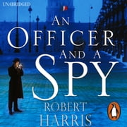 An Officer and a Spy - The gripping Richard and Judy Book Club favourite audiobook by Robert Harris