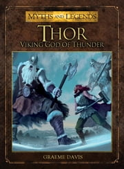 Thor - The Viking God of Thunder ebook by Graeme Davis,Miguel Coimbra