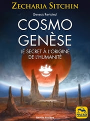 Cosmo Genèse - Le secret à l'origine de l'humanité eBook by Zecharia Sitchin