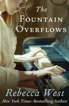 The Fountain Overflows ebook by Rebecca West