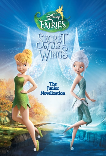 Secret of the Wings Junior Novel ebook by Disney Book Group