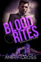 Blood Rites ebook by Amity Cross