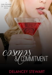 Cosmos and Commitment - Girlfriends of Gotham, #3 ebook by Delancey Stewart