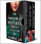 The Pingkang Li Mysteries Complete Collection ebook by Jeannie Lin