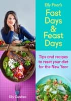 Sampler: Elly Pear's Fast Days and Feast Days: Tips and recipes to reset your diet for the New Year ebook by Elly Curshen