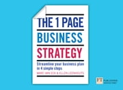 The One Page Business Strategy - Streamline Your Business Plan in Four Simple Steps ebook by Marc Van Eck,Ellen Leenhouts