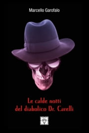Le Calde Notti Del Diabolico Dr. Carelli eBook by Marcello Garofalo