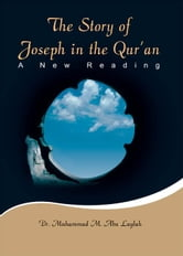 The Story of Joseph in the Quran ebook by Dr. Muhammad Abu Laylah