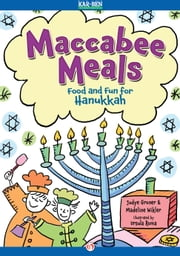 Maccabee Meals - Food and Fun for Hanukkah ebook by Madeline Wikler,Judyth Groner,Ursula Roma