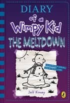 Diary of a Wimpy Kid: The Meltdown (book 13) ebook by Jeff Kinney
