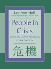 People in Crisis - Clinical and Diversity Perspectives ebook by Lee Ann Hoff,Lisa Brown,Miracle R. Hoff