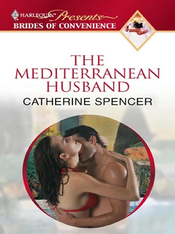 The Mediterranean Husband ebook by Catherine Spencer