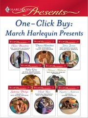 One-Click Buy: March 2009 Harlequin Presents - The Italian's Ruthless Marriage Command\The Spaniard's Virgin Housekeeper\The Greek's Million-Dollar Baby Bargain\At the Argentinean Billionaire's Bidding\The Fiorenza Forced Marriage\Valenti's One-Month Mistress ebook by Helen Bianchin,Diana Hamilton,Julia James,India Grey,Melanie Milburne,Sabrina Philips