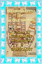 Encyclopedia Of Occult Scienses Vol. III Chiromancy (Palmistry) And Graphology ebook by Poinsot, Maffeo