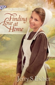 Finding Love at Home ebook by Jerry S. Eicher