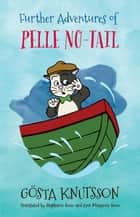Further Adventures of Pelle No-Tail - Pelle No-Tail Book 2 ebook by Gösta Knutsson, Stephanie Smee, Ann-Margrete Smee
