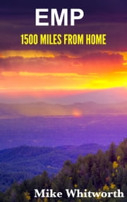 EMP 1500 Miles From Home ebook by Mike Whitworth
