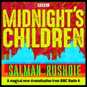 Midnight's Children - BBC Radio 4 full-cast dramatisation audiobook by Salman Rushdie