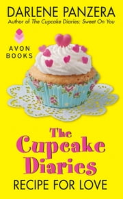 The Cupcake Diaries: Recipe for Love ebook by Darlene Panzera