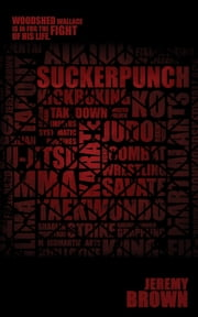 Suckerpunch - Round One in the Woodshed Wallace Series ebook by Jeremy Brown