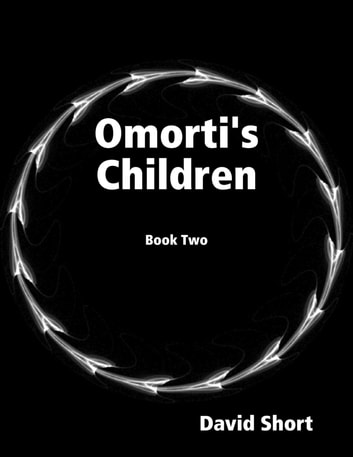 Omorti's Children: Book Two ebook by David Short