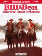 Bill og Ben udfordrer undertrykkerne ebook by Marshall Grover