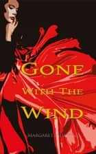 Gone with the Wind (Wisehouse Classics Edition) ebook by Margaret Mitchell