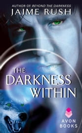 The Darkness Within ebook by Jaime Rush