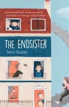 The Endsister ebook by Penni Russon