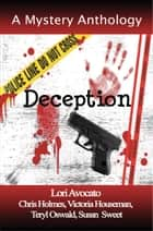 Deception ebook by Lori Avocato, Chris Holmes, Victoria Houseman,...