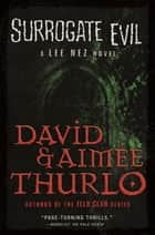 Surrogate Evil - A Lee Nez Novel ebook by Aimée Thurlo, David Thurlo