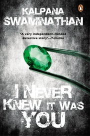 I Never Knew It Was You ebook by Kalpana Swaminathan