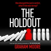 The Holdout - One jury member changed the verdict. What if she was wrong? 'The Times Best Books of 2020' audiobook by Graham Moore