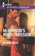 McKinnon's Royal Mission ebook by Amelia Autin