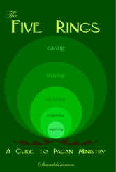 The Five Rings: A Guide to Pagan Ministry ebook by Shanddaramon