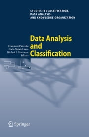 Data Analysis and Classification - Proceedings of the 6th Conference of the Classification and Data Analysis Group of the Società Italiana di Statistica ebook by Francesco Palumbo,Carlo Natale Lauro,Michael Greenacre